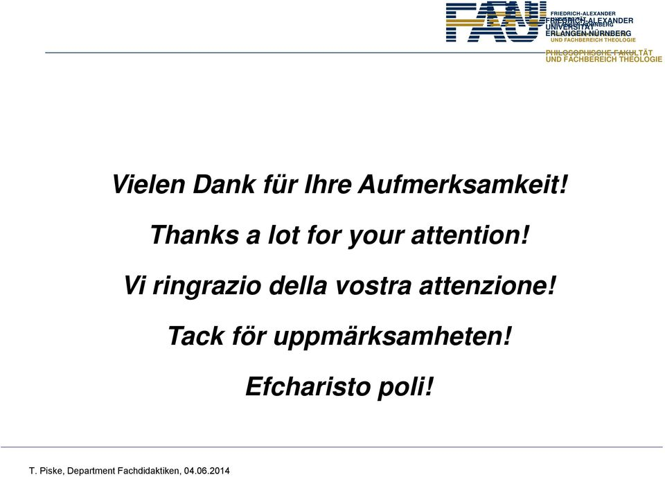 für Ihre Aufmerksamkeit! Thanks a lot for your attention!