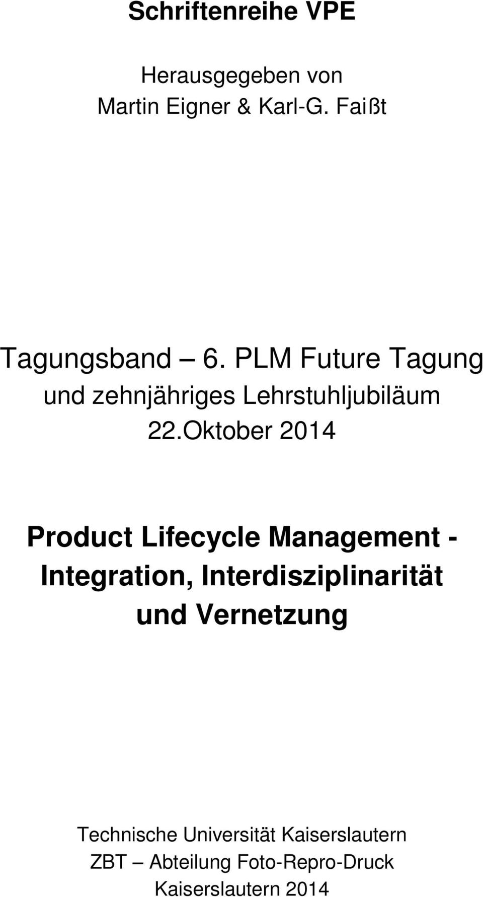 Oktober 2014 Product Lifecycle Management - Integration, Interdisziplinarität