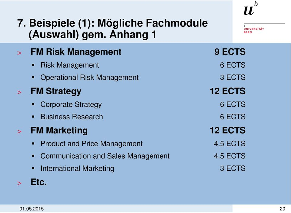 ECTS > FM Strategy 12 ECTS Corporate Strategy 6 ECTS Business Research 6 ECTS > FM