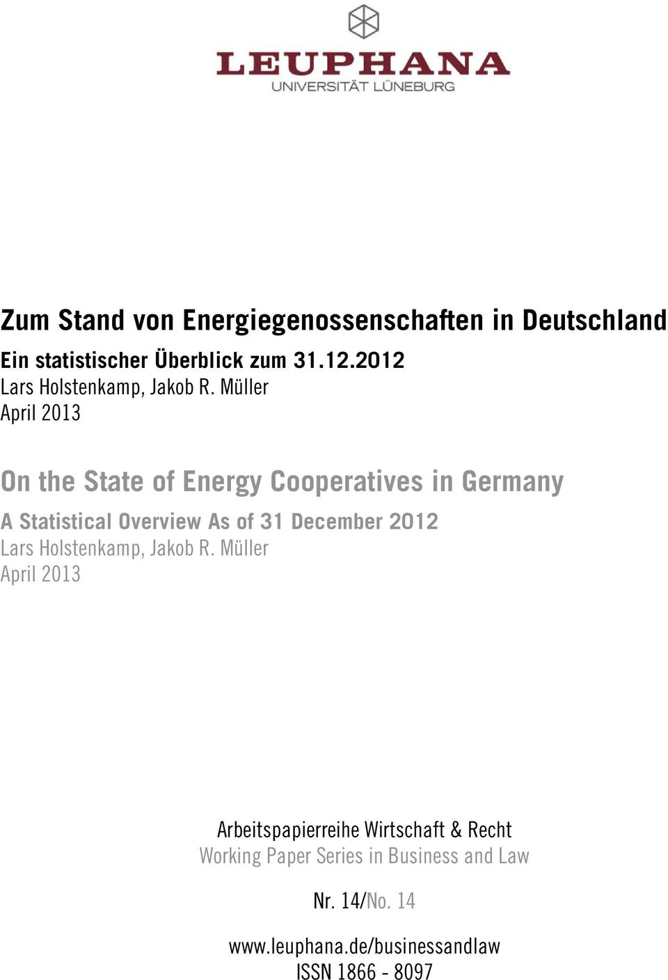 Müller April 213 On the State of Energy Cooperatives in Germany A Statistical Overview As of 31