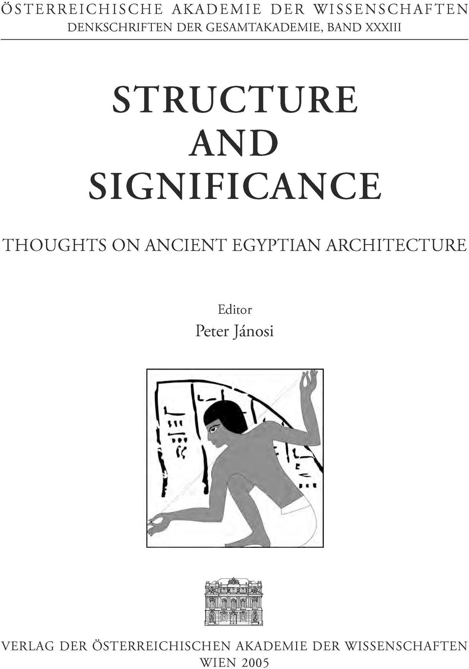 THOUGHTS ON ANCIENT EGYPTIAN ARCHITECTURE Editor Peter