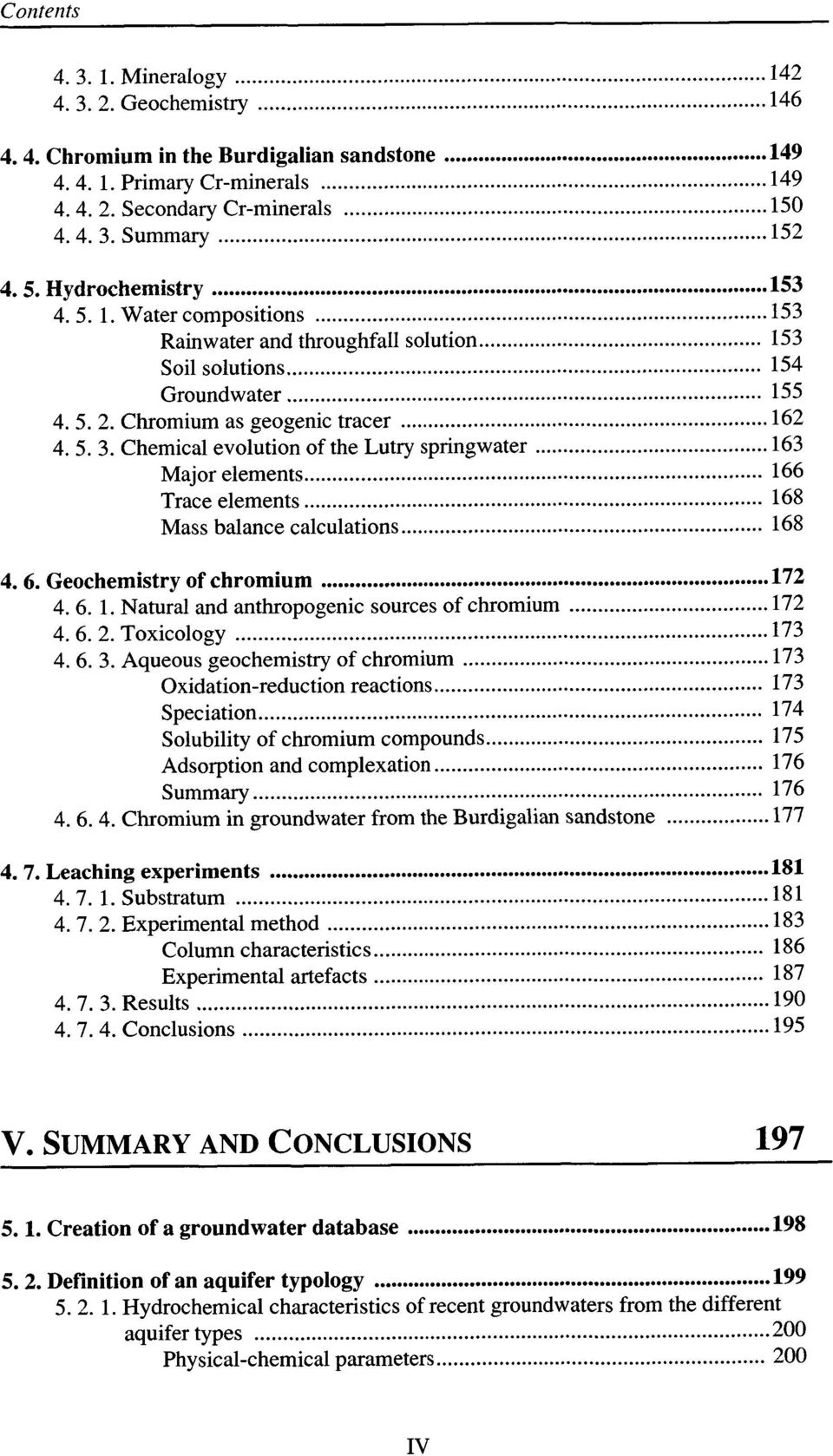 Chemical evolution of the Lutry springwater... 163 Major elements... 166 Trace elements... 168 Mass balance calculations... 168 4. 6. Geochemistry of chromium... 172 4. 6. 1. Natural and anthropogenic sources of chromium.