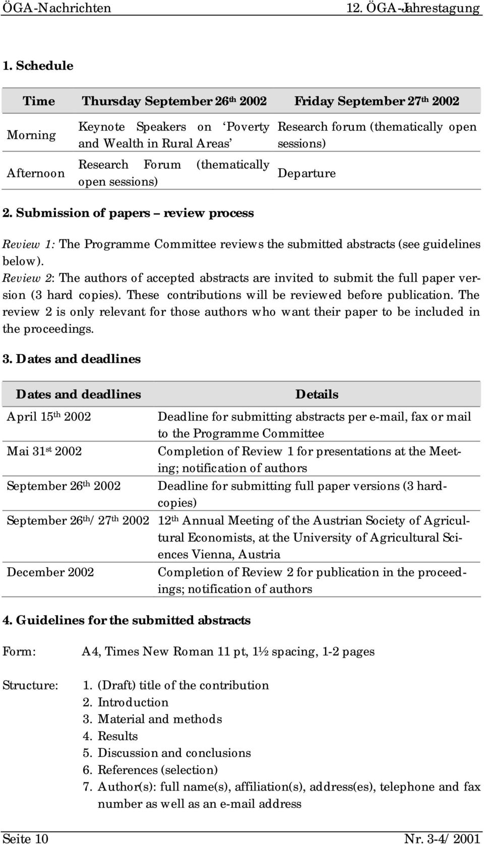 forum (thematically open sessions) Departure 2. Submission of papers review process Review 1: The Programme Committee reviews the submitted abstracts (see guidelines below).