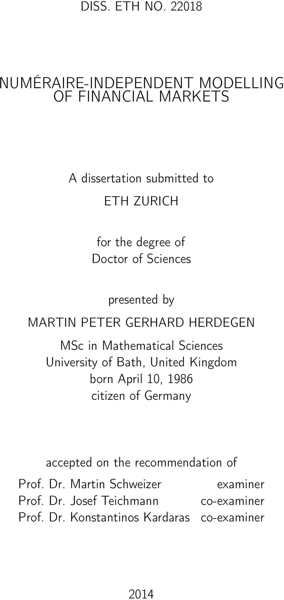 of Doctor of Sciences presented by MARTIN PETER GERHARD HERDEGEN MSc in Mathematical Sciences University of