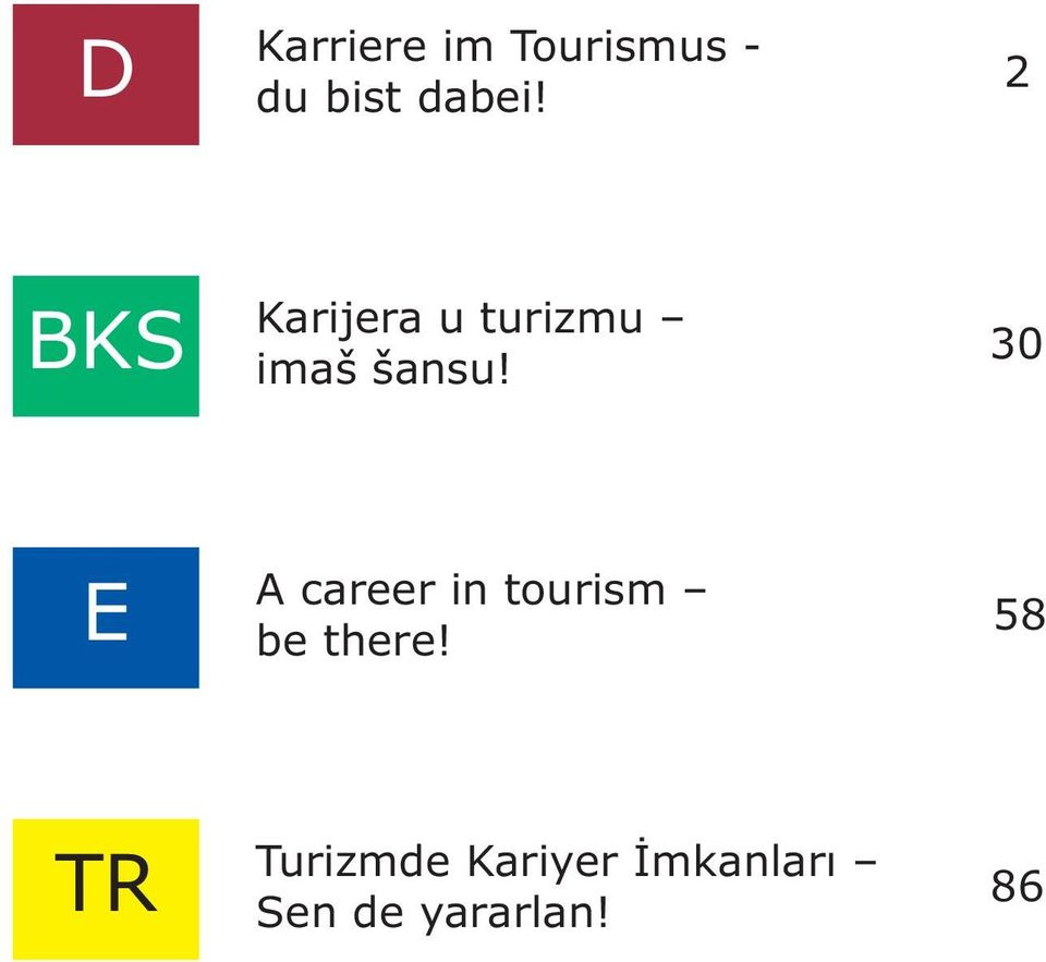 30 E A career in tourism be there!