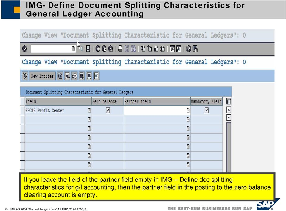 characteristics for g/l accounting, then the partner field in the posting to the
