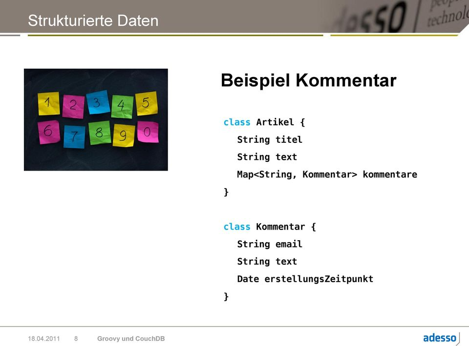 kommentare } class Kommentar { String email String
