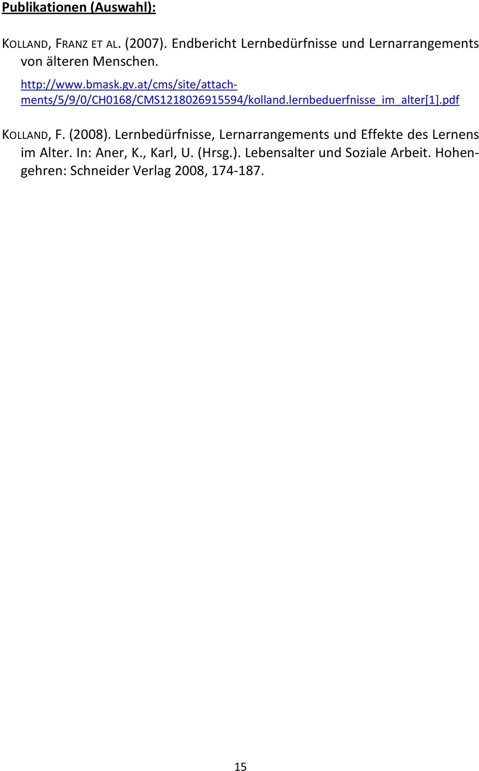 at/cms/site/attach- ments/5/9/0/ch0168/cms1218026915594/kolland.lernbeduerfnisse_im_alter[1].pdf KOLLAND, F.