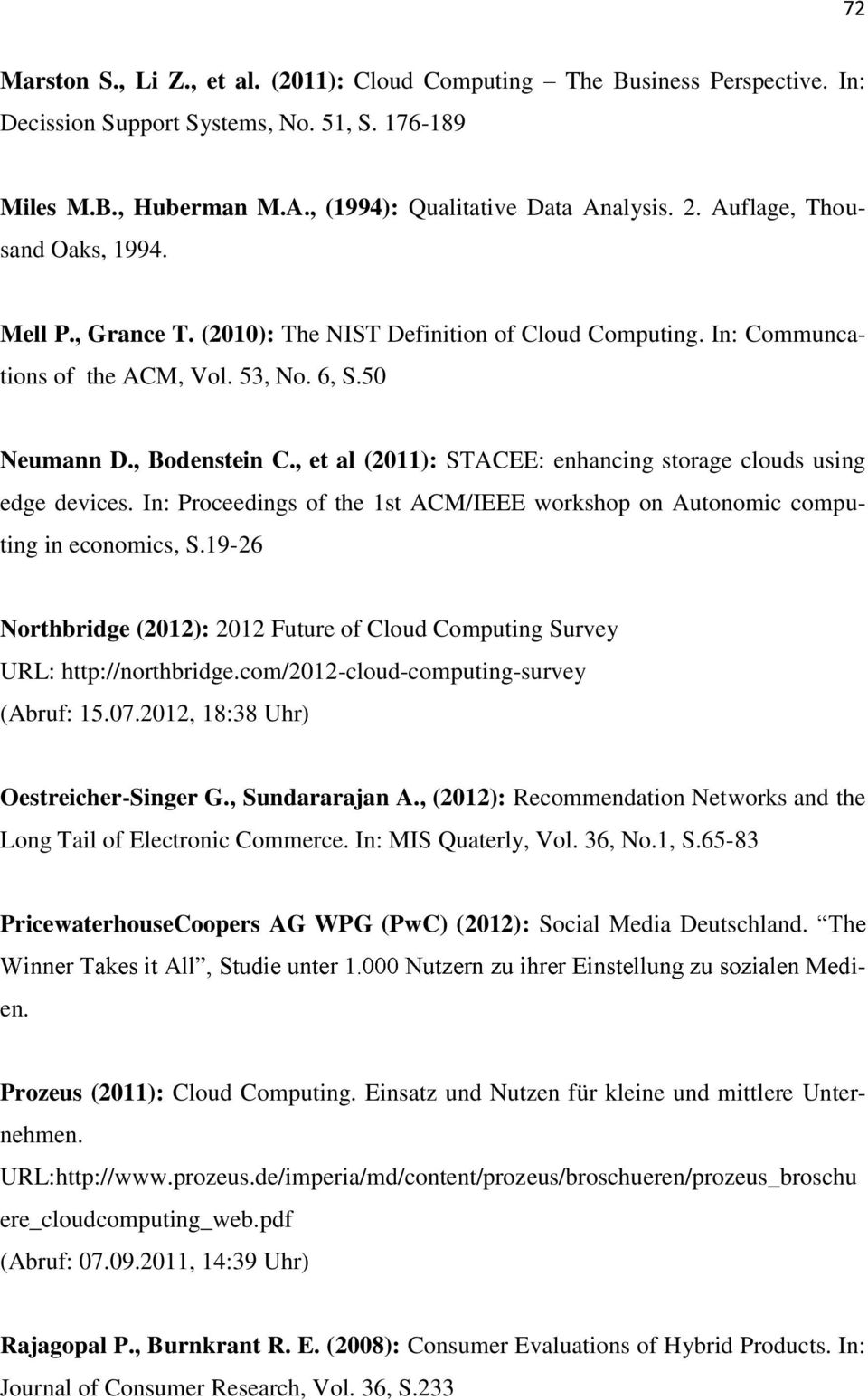 , et al (2011): STACEE: enhancing storage clouds using edge devices. In: Proceedings of the 1st ACM/IEEE workshop on Autonomic computing in economics, S.