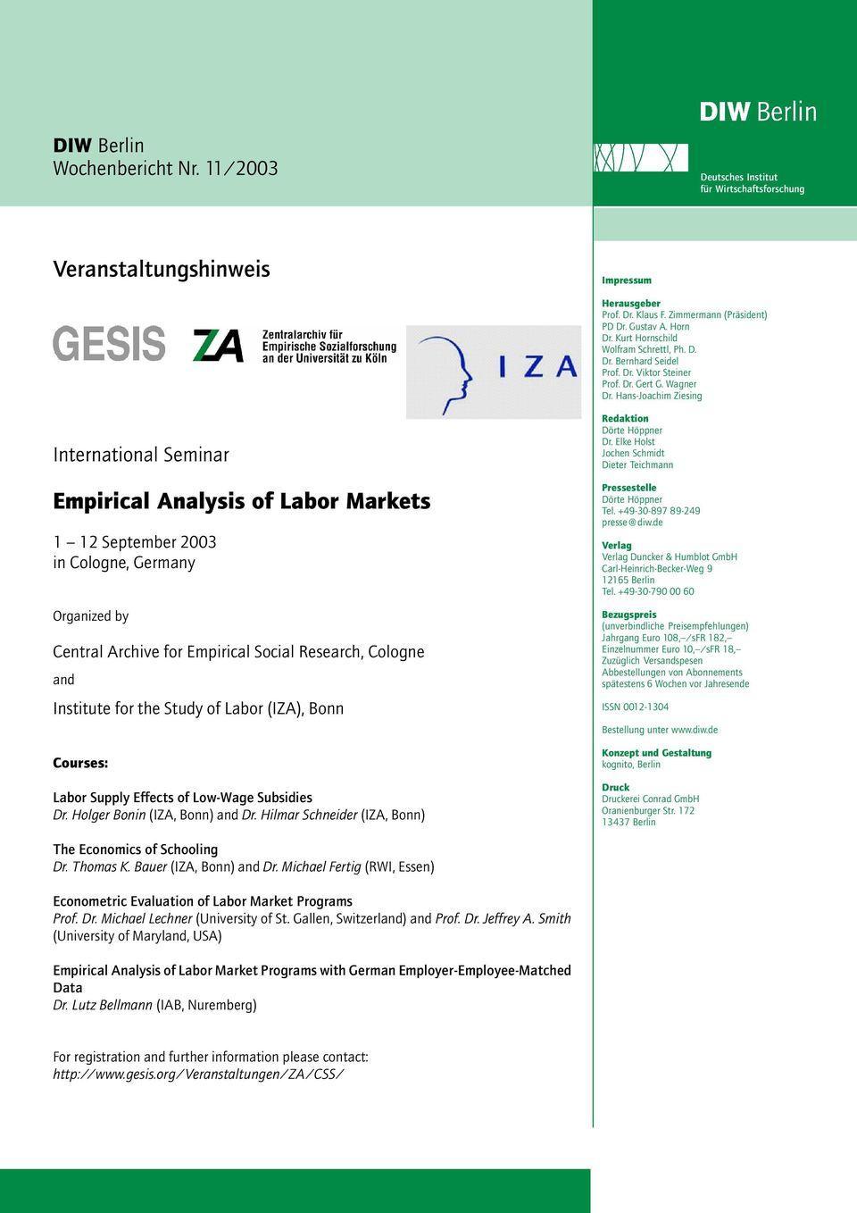 Hans-Joachim Ziesing International Seminar Empirical Analysis of Labor Markets 1 12 September 2003 in Cologne, Germany Organized by Central Archive for Empirical Social Research, Cologne and
