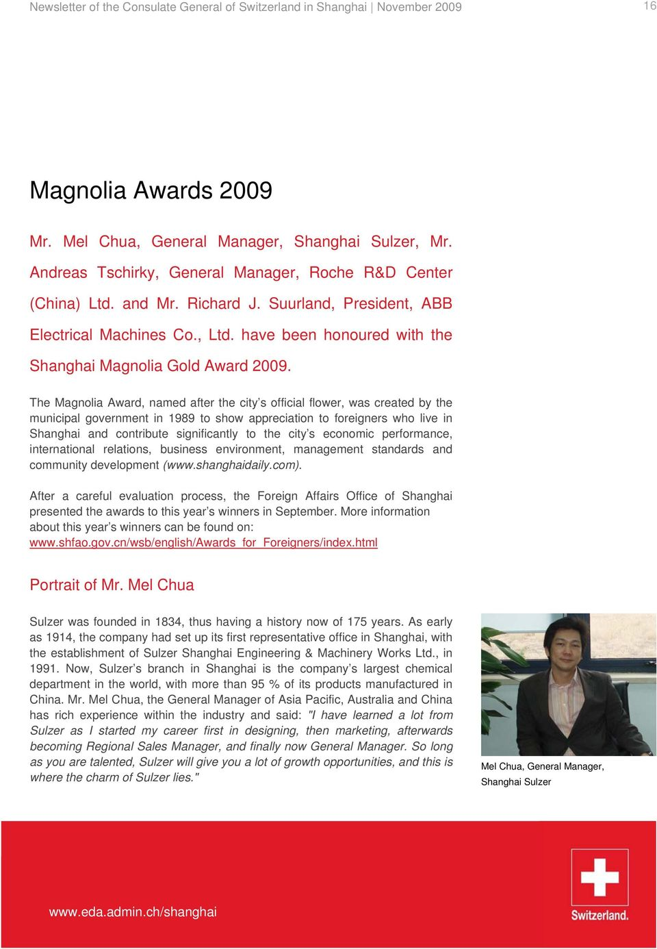 have been honoured with the Shanghai Magnolia Gold Award 2009.