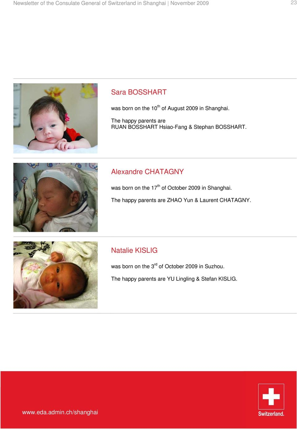Alexandre CHATAGNY was born on the 17 th of October 2009 in Shanghai.