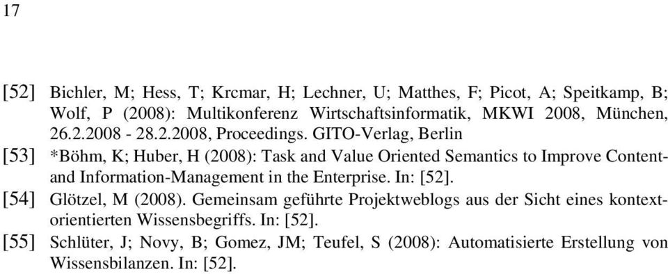 GITO-Verlag, Berlin [53] *Böhm, K; Huber, H (2008): Task and Value Oriented Semantics to Improve Contentand Information-Management in the Enterprise.