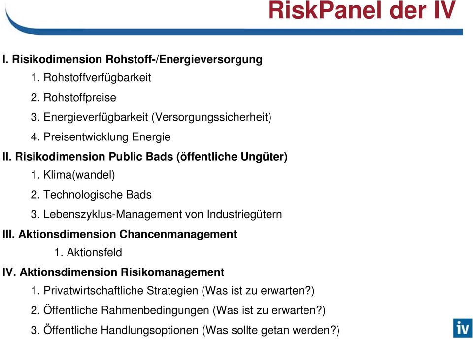 Technologische Bads 3. Lebenszyklus-Management von Industriegütern III. Aktionsdimension Chancenmanagement 1. Aktionsfeld IV.