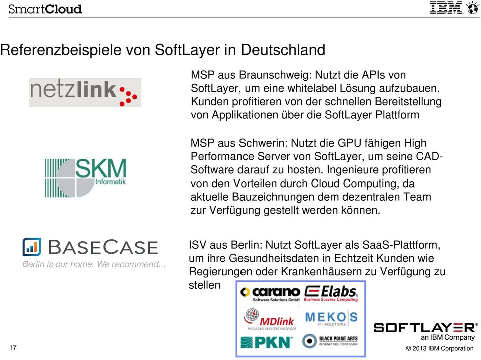 SoftLayer, um seine CAD- Software darauf zu hosten.