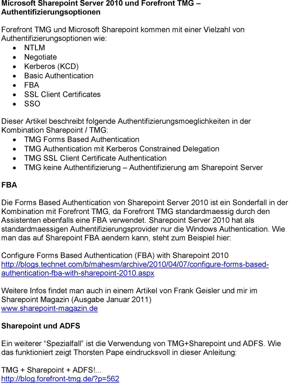 Authentication TMG Authentication mit Kerberos Constrained Delegation TMG SSL Client Certificate Authentication TMG keine Authentifizierung Authentifizierung am Sharepoint Server FBA Die Forms Based