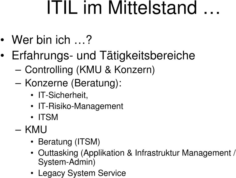 Konzerne (Beratung): IT-Sicherheit, IT-Risiko-Management ITSM KMU
