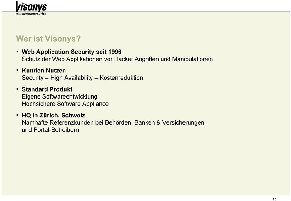 Manipulationen Kunden Nutzen Security High Availability Kostenreduktion Standard Produkt