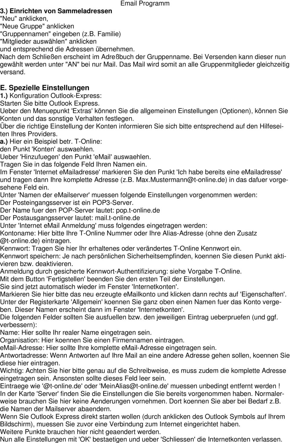 Spezielle Einstellungen 1.) Konfiguration Outlook-Express: Starten Sie bitte Outlook Express.
