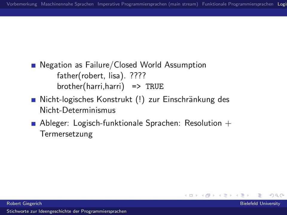 ???? brother(harri,harri) => TRUE Nicht-logisches Konstrukt (!