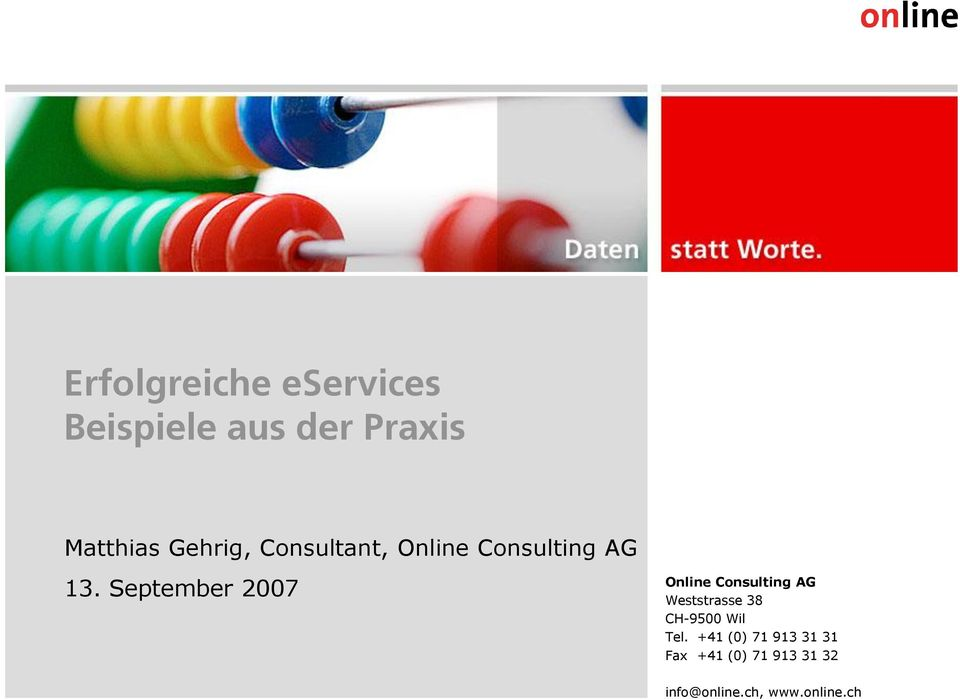 September 2007 Online Consulting AG Weststrasse 38 CH-9500