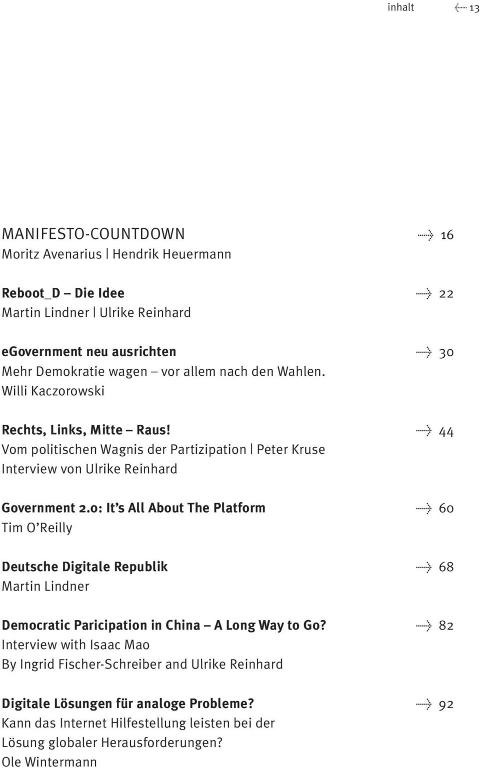 0: It s All About The Platform > 60 Tim O Reilly Deutsche Digitale Republik > 68 Martin Lindner Democratic Paricipation in China A Long Way to Go?
