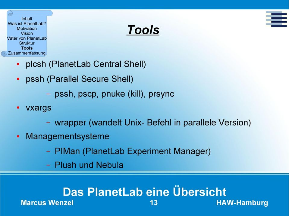 Unix- Befehl in parallele Version) Managementsysteme PIMan