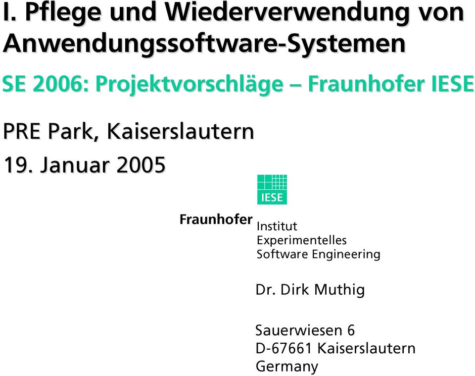 Januar 2005 IESE Fraunhofer Institut Experimentelles Software