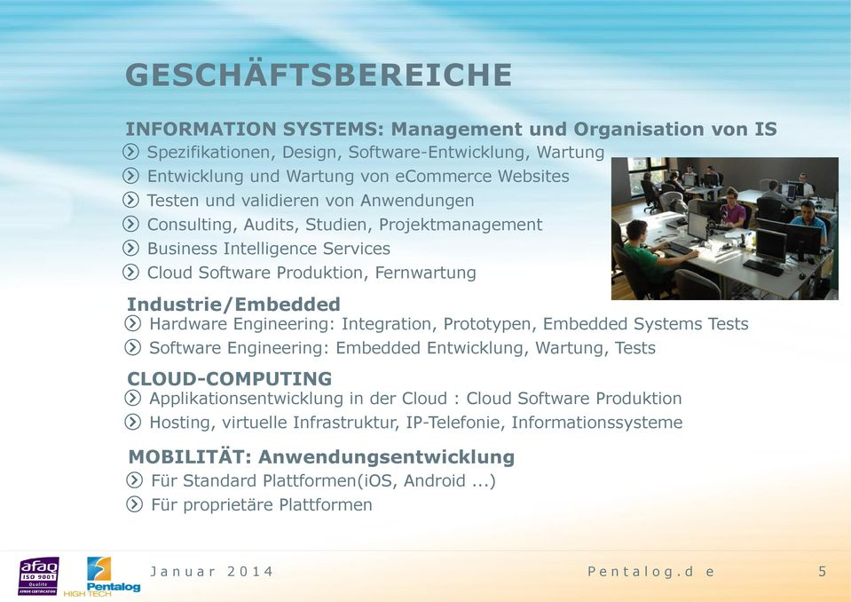 Engineering: Integration, Prototypen, Embedded Systems Tests Software Engineering: Embedded Entwicklung, Wartung, Tests CLOUD-COMPUTING Applikationsentwicklung in der Cloud : Cloud