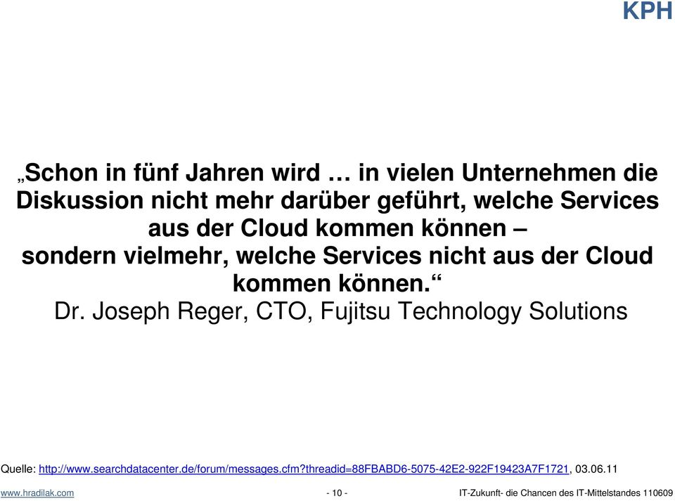 Joseph Reger, CTO, Fujitsu Technology Solutions Quelle: http://www.searchdatacenter.de/forum/messages.cfm?