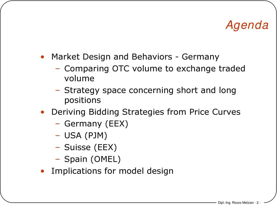Deriving Bidding Strategies from Price Curves Germany (EEX) USA (PJM)