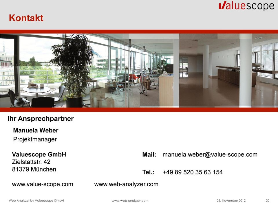 com Mail: Tel.: www.web-analyzer.com manuela.weber@value-scope.