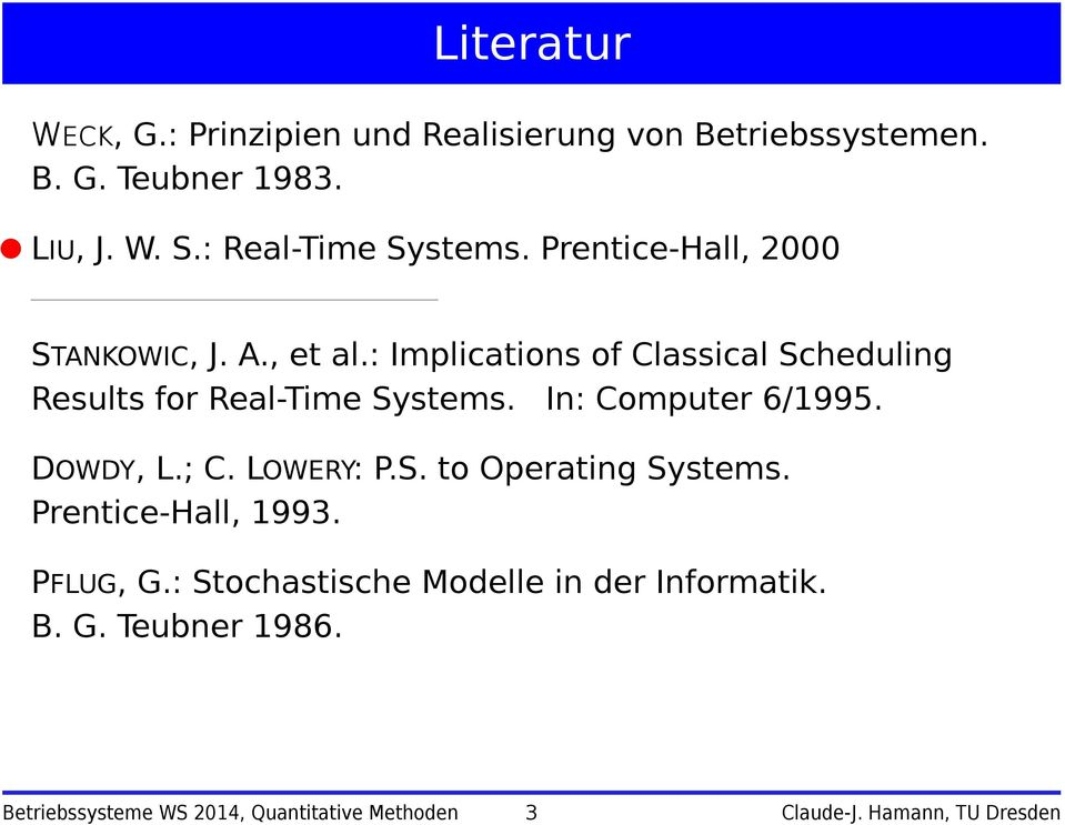 : Implications of Classical Scheduling Results for Real-Time Systems. In: Computer 6/1995. DOWDY, L.; C.