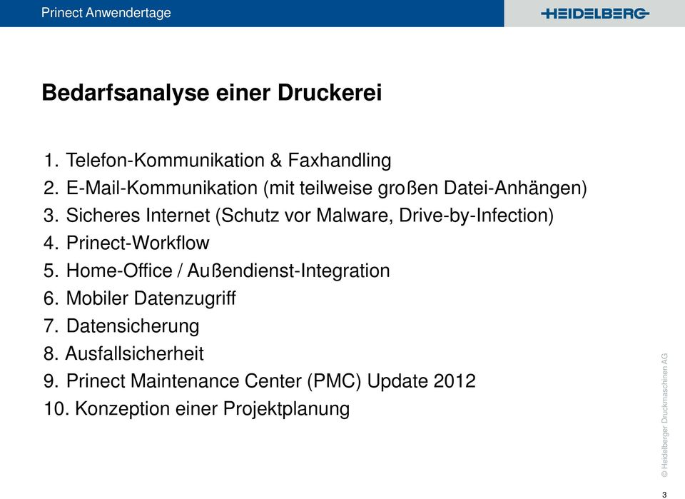 Sicheres Internet (Schutz vor Malware, Drive-by-Infection) 4. Prinect-Workflow 5.
