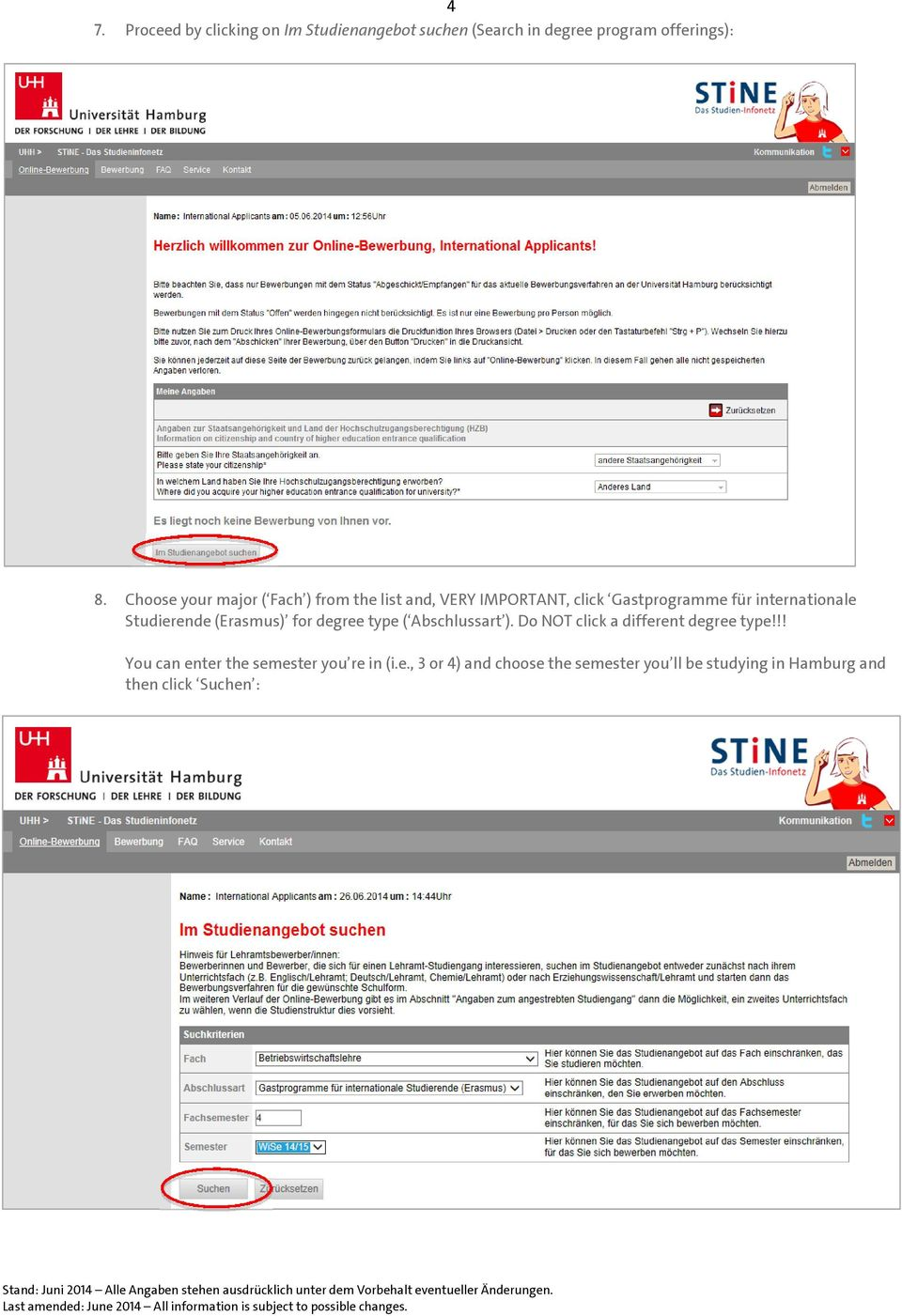 Studierende (Erasmus) for degree type ( Abschlussart ). Do NOT click a different degree type!