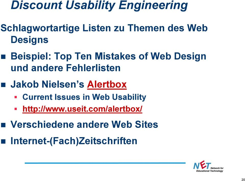Jakob Nielsen s Alertbox Current Issues in Web Usability http://www.useit.