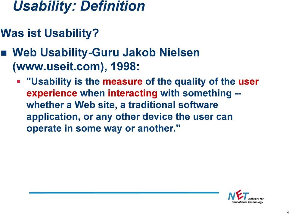 "com), 1998: ""Usability is the measure of the quality of the user experience"