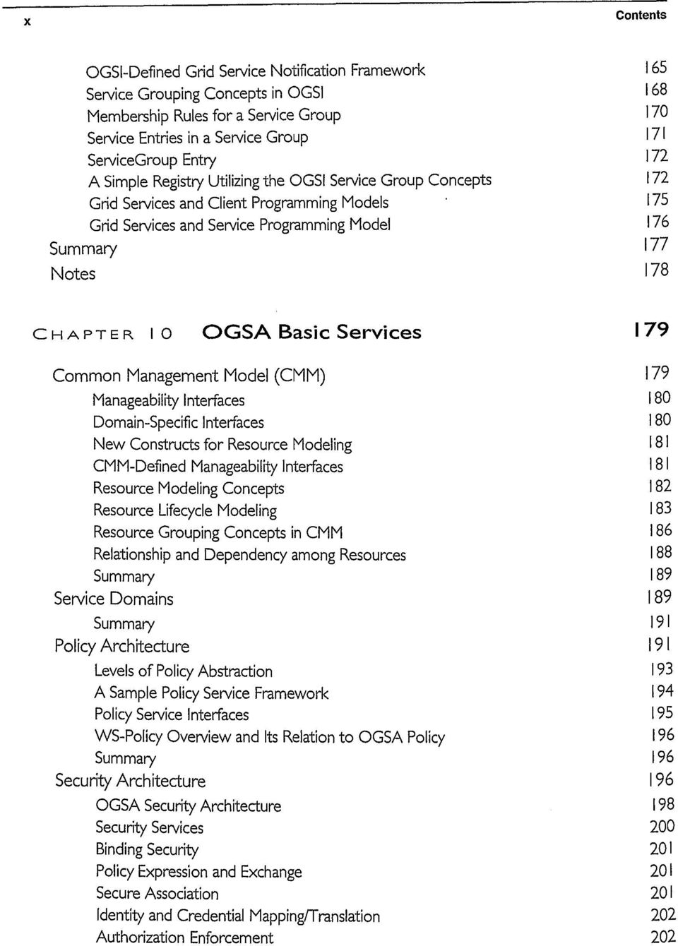 1 0 OGSA Basic Services 179 Common Management Model (CMM) 179 Manageability Interfaces 180 Domain-Specific Interfaces 180 New Constructs for Resource Modeling 181 CMM-Defined Manageability Interfaces