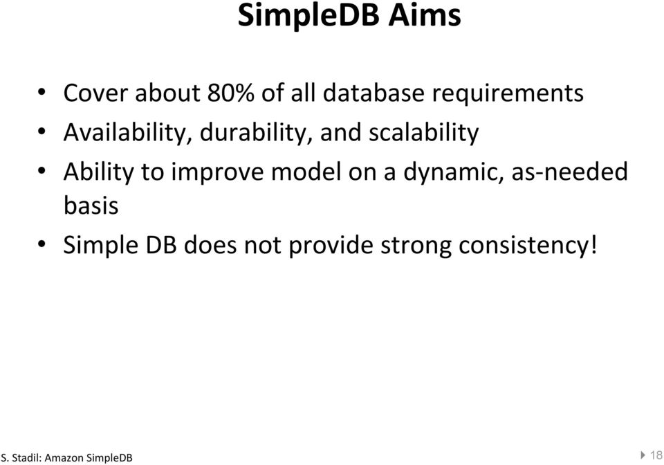 improve model on a dynamic, as- needed basis Simple DB
