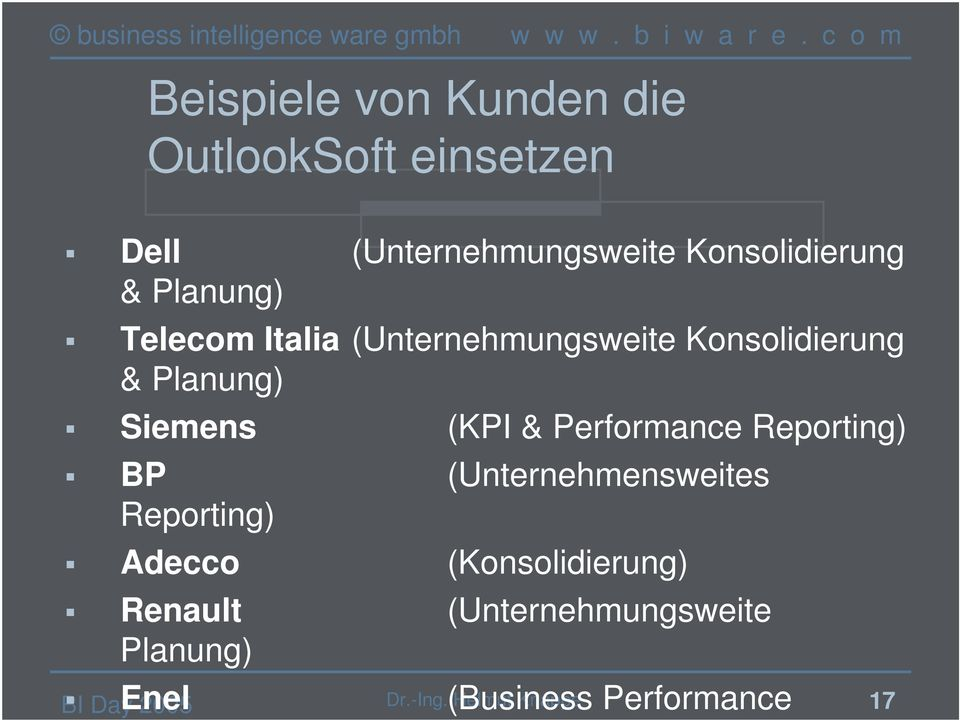 Performance Reporting) BP (Unternehmensweites Reporting) Adecco (Konsolidierung) Renault