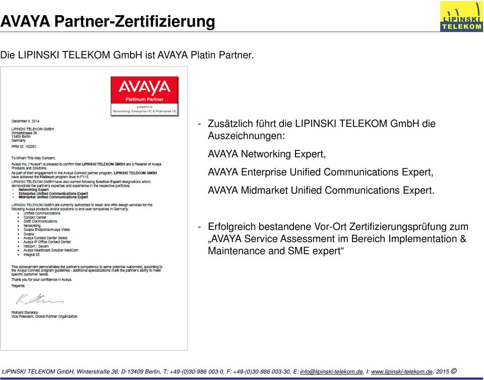 Enterprise Unified Communications Expert, AVAYA Midmarket Unified Communications Expert.
