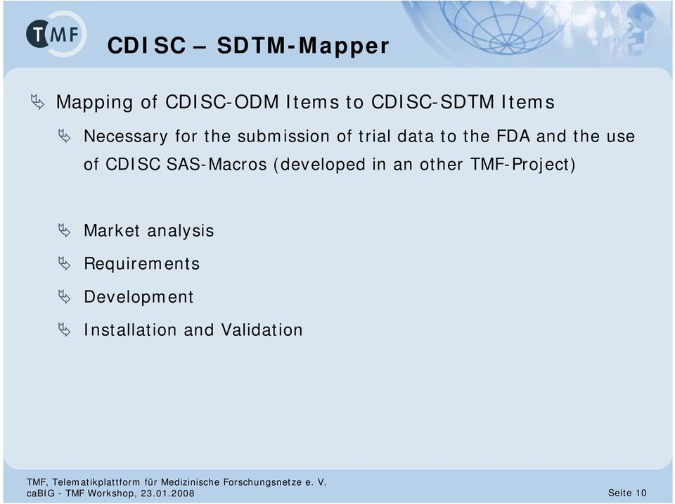 SAS-Macros (developed in an other TMF-Project) Market analysis