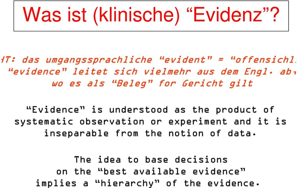 ab, wo es als Beleg for Gericht gilt Evidence is understood as the product of systematic