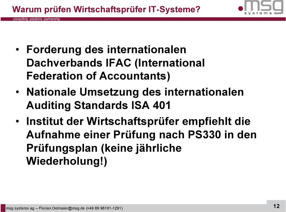 Nationale Umsetzung des internationalen Auditing Standards ISA 401 Institut der Wirtschaftsprüfer