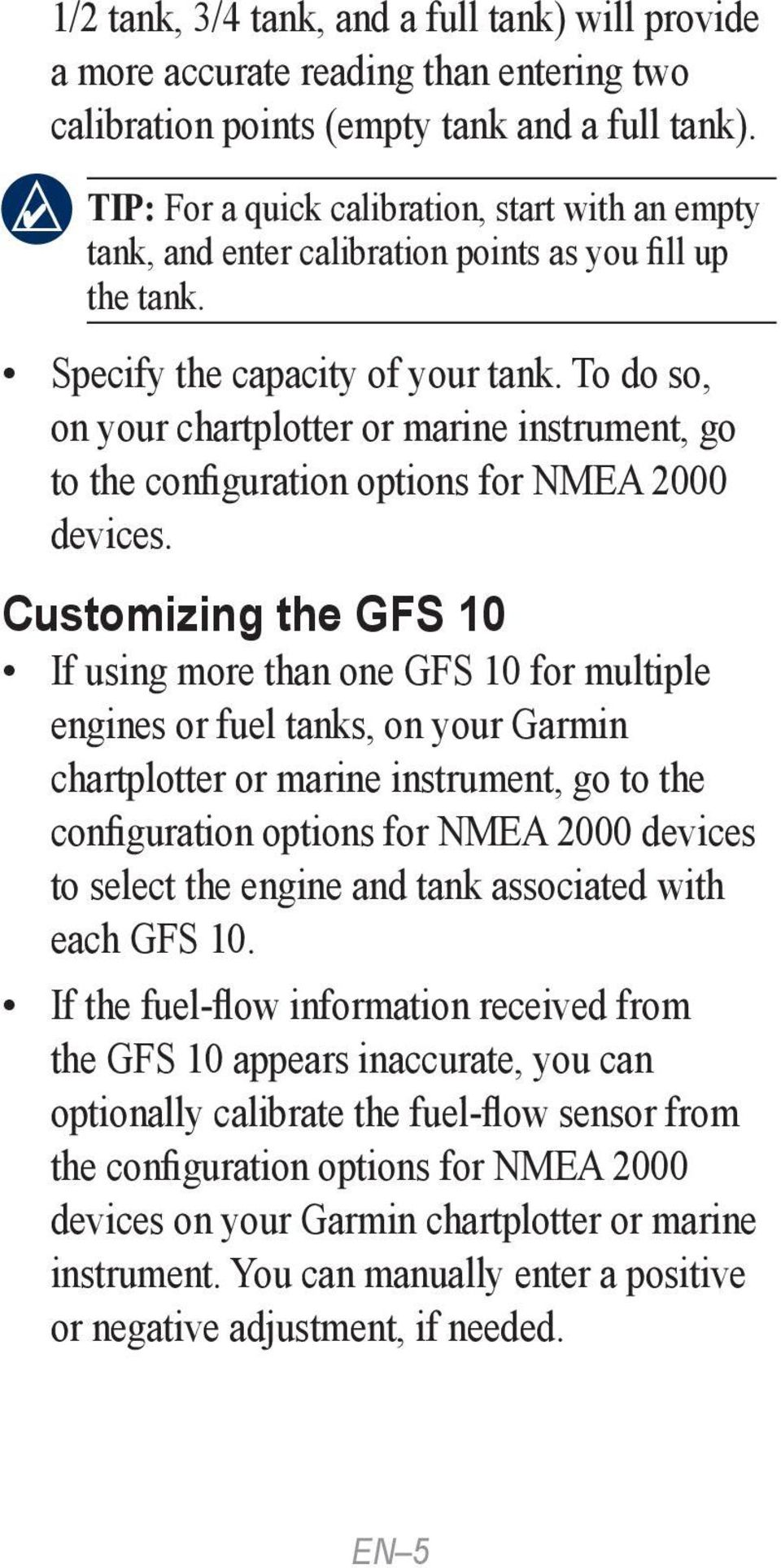 To do so, on your chartplotter or marine instrument, go to the configuration options for NMEA 2000 devices.