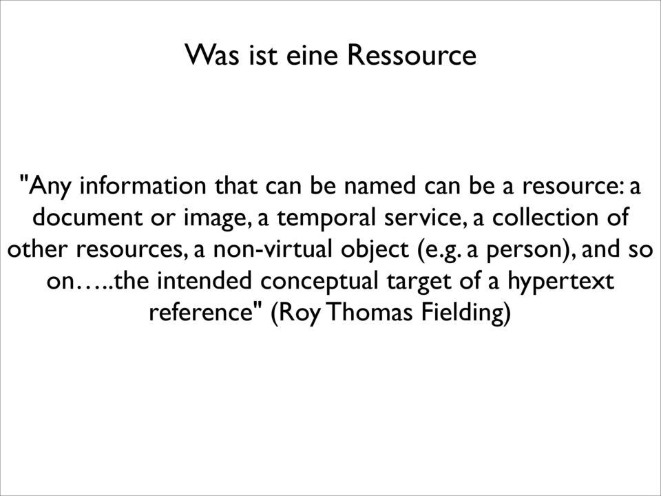 other resources, a non-virtual object (e.g. a person), and so on.