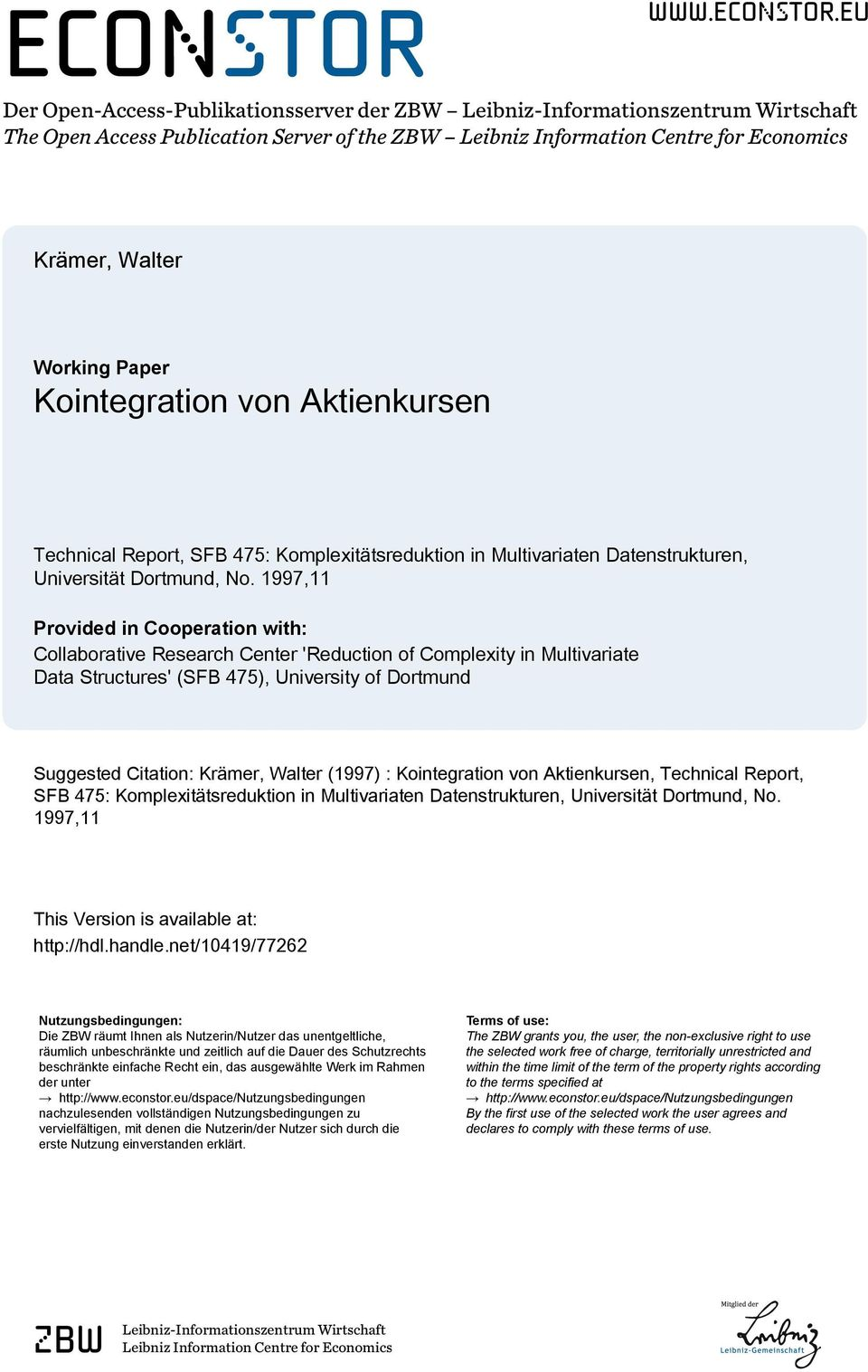 eu Der Open-Access-Publikaionsserver der ZBW Leibniz-Informaionszenrum Wirschaf The Open Access Publicaion Server of he ZBW Leibniz Informaion Cenre for Economics Krämer, Waler Working Paper