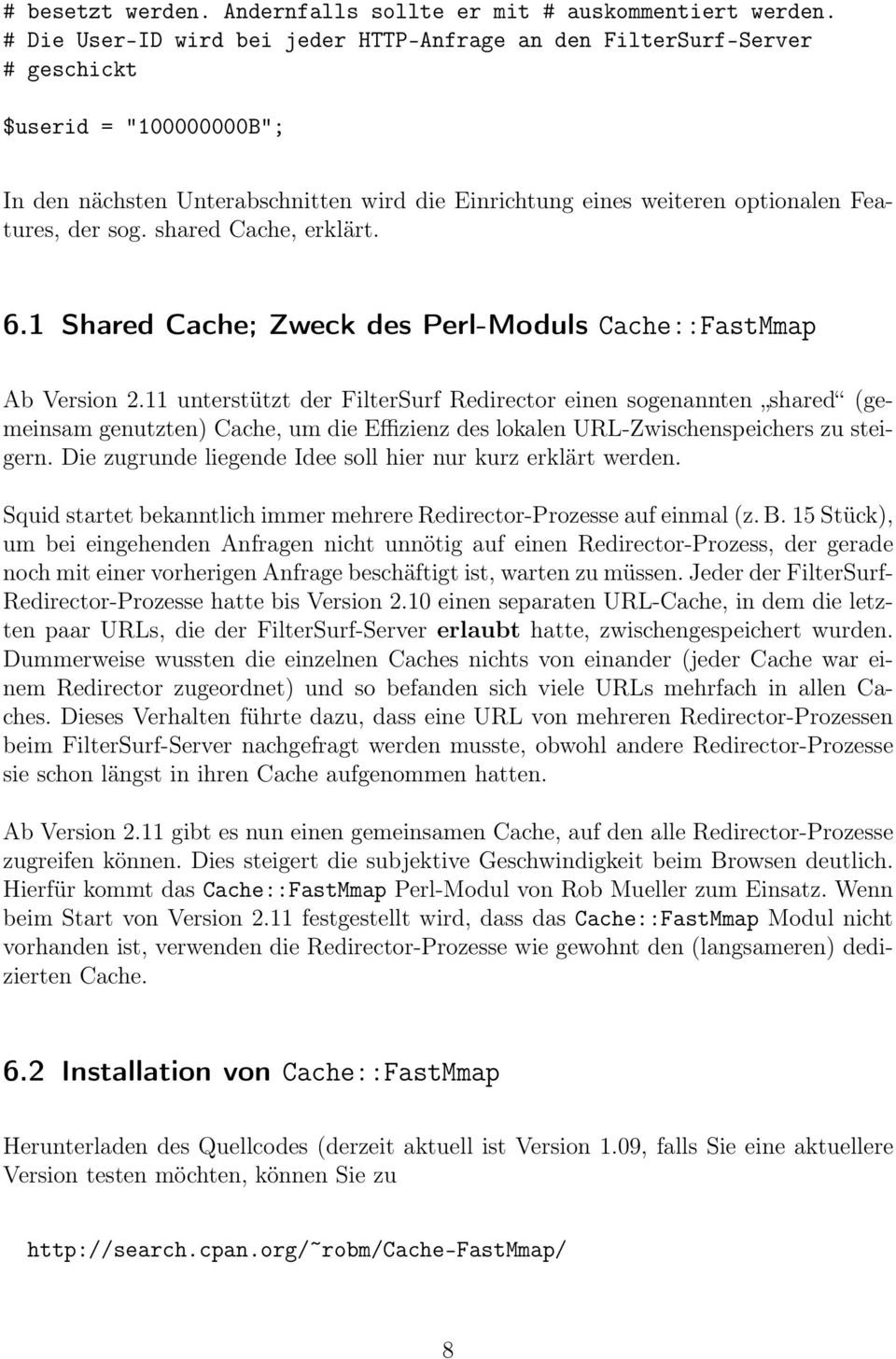 shared Cache, erklärt. 6.1 Shared Cache; Zweck des Perl-Moduls Cache::FastMmap Ab Version 2.
