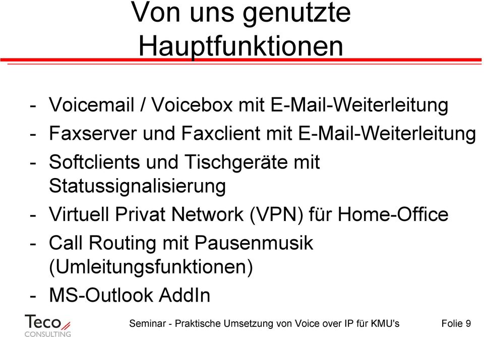 - Virtuell Privat Network (VPN) für Home-Office - Call Routing mit Pausenmusik
