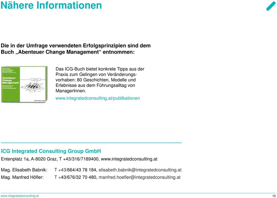 at/publikationen ICG Integrated Consulting Group GmbH Entenplatz 1a, A-8020 Graz, T +43/316/7189400, www.integratedconsulting.at Mag. Elisabeth Babnik: Mag.